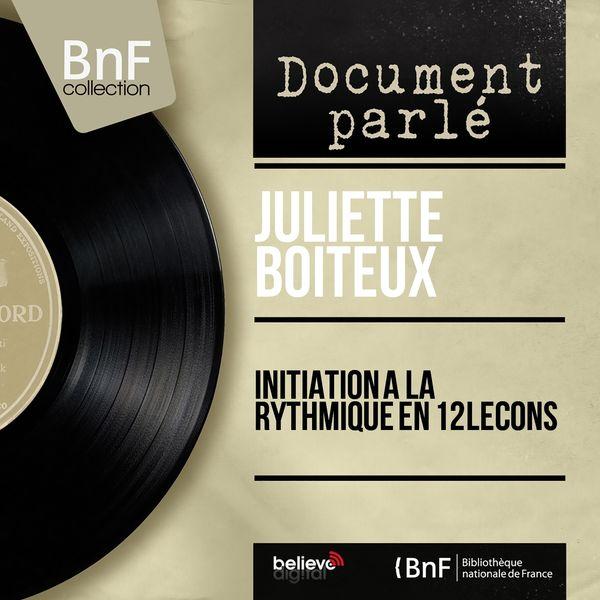 Juliette Boiteux - Initiation à la rythmique en 12 leçons (Mono version)