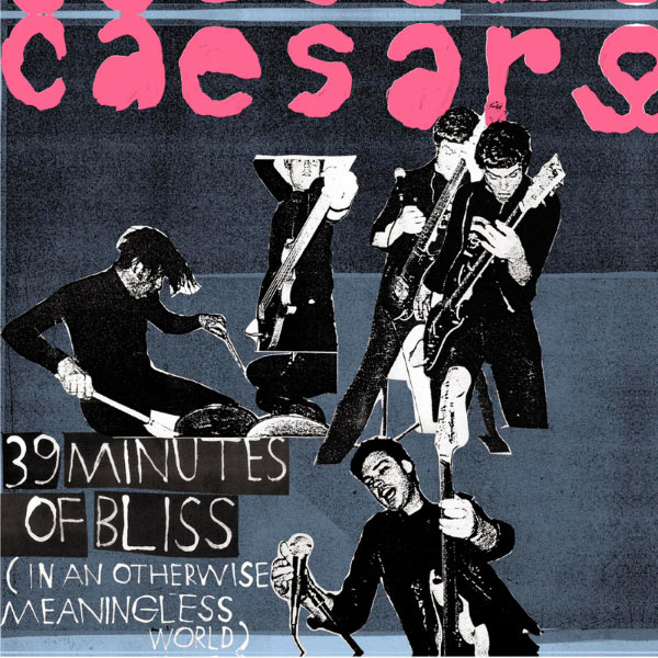 Caesars 39 Minutes of Bliss (In An Otherwise Meaningless World)