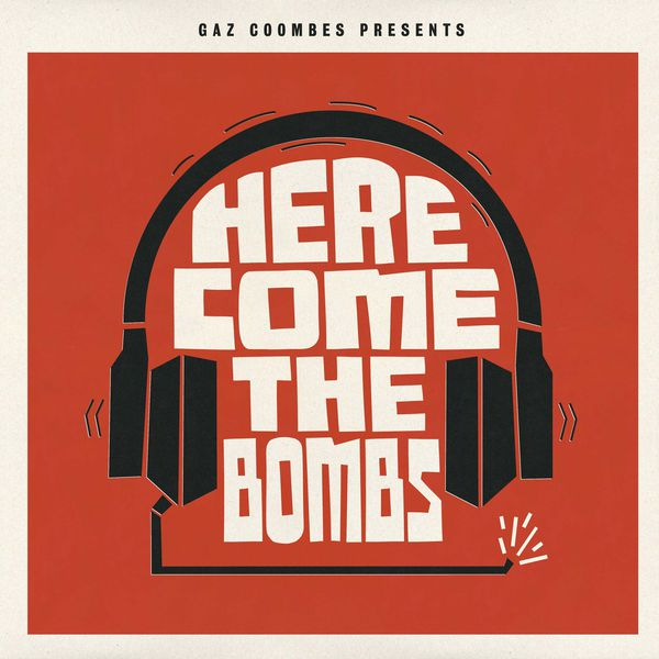 Gaz Coombes|Here Come The Bombs