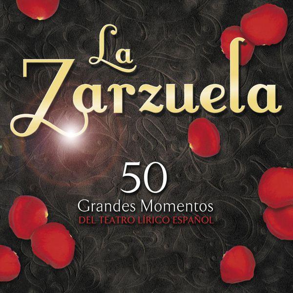 """Various Artists - La Zarzuela """"50 Grandes Momentos Del Teatro Lirico Español"""""""