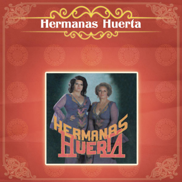 Hermanas Huerta - Hermanas Huerta