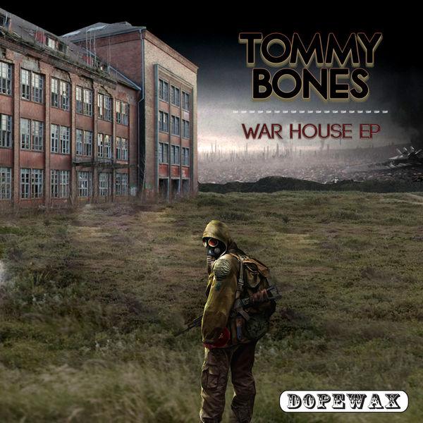 Tommy Bones - War House EP