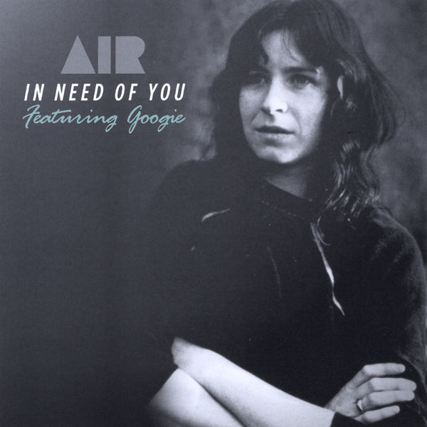 Air - In Need of You featuring Googie