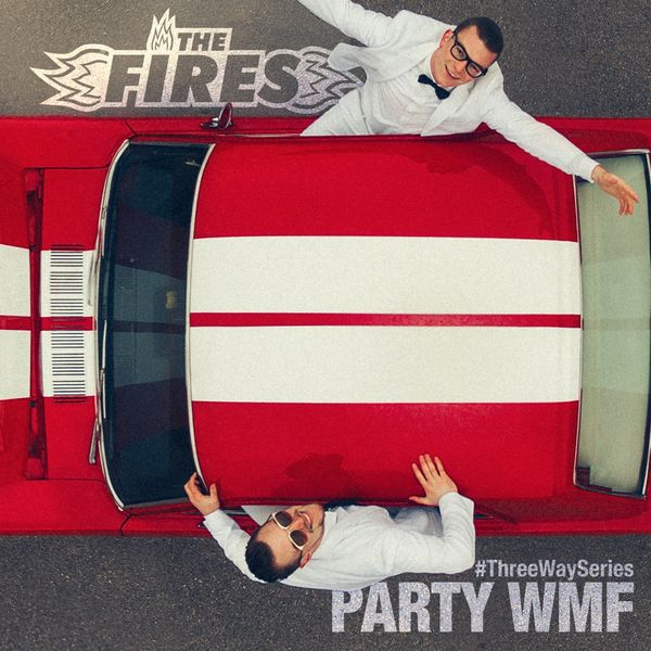 The Fires - Party WMF (#Threewayseries)