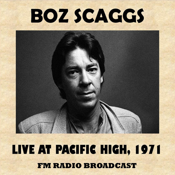 Boz Scaggs - Live at Pacific High, 1971