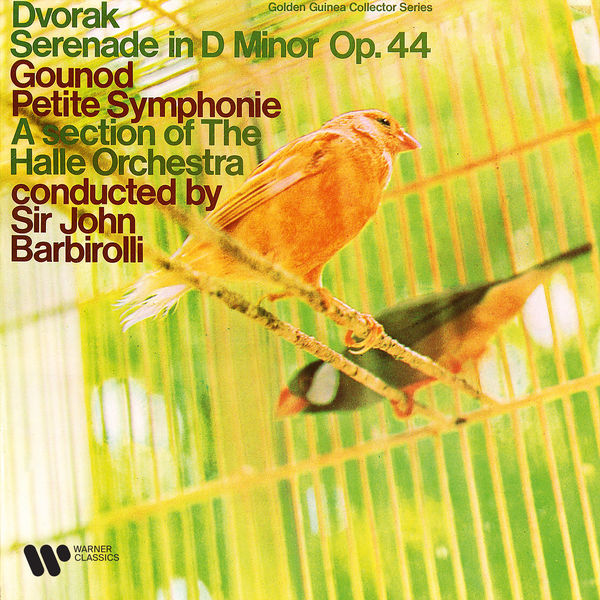 Sir John Barbirolli Dvořák: Serenade, Op. 44 - Gounod: Petite Symphonie