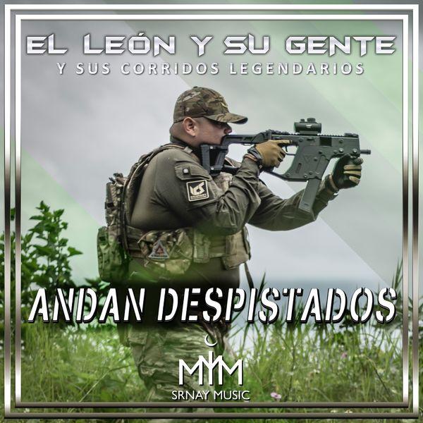 El León Y Su Gente - Andan Despistados (Y Sus Corridos Legendarios)