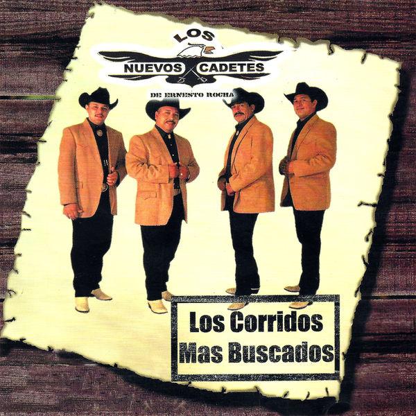 Los Nuevos Cadetes De Ernesto Rocha - Los Corridos Más Buscados