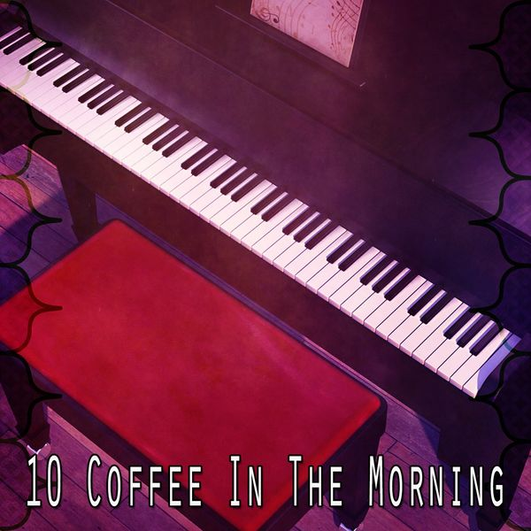 Piano Mood - 10 Coffee in the Morning
