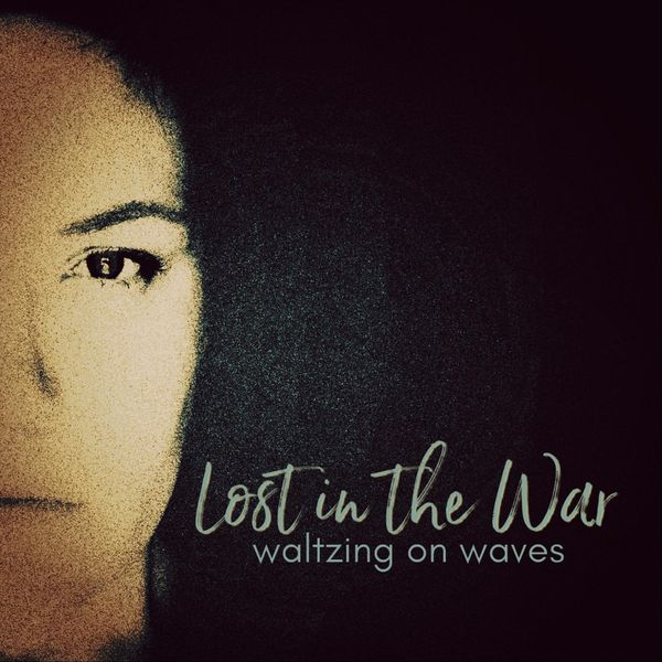Waltzing on Waves - Lost in the War