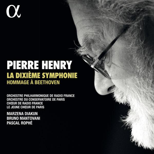 Orchestre Philharmonique de Radio France - Pierre Henry: La Dixième Symphonie - Hommage à Beethoven