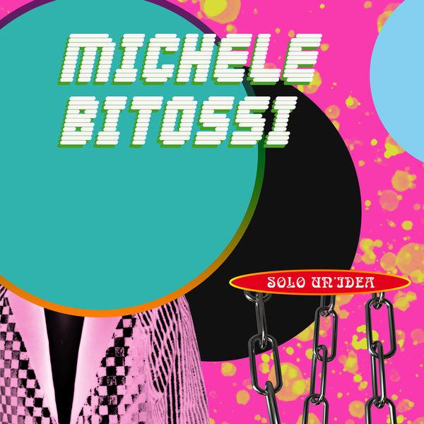 Michele Bitossi - Solo un'idea