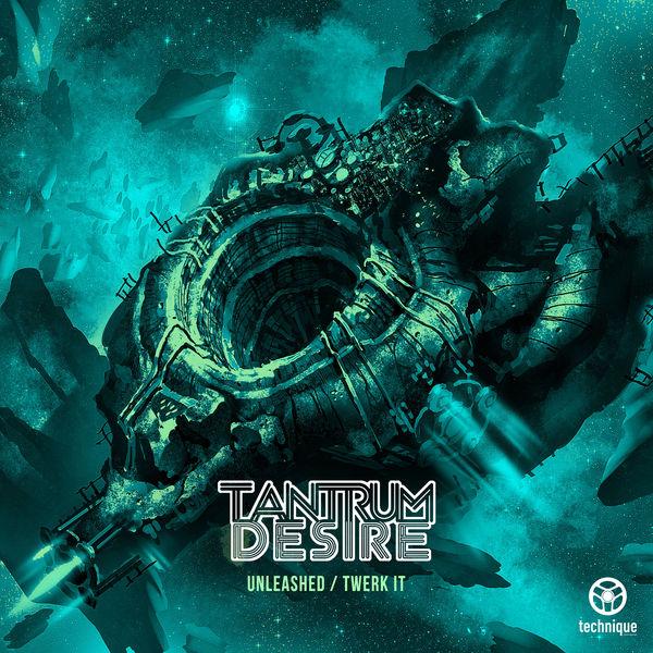 Tantrum Desire - Unleashed / Twerk It