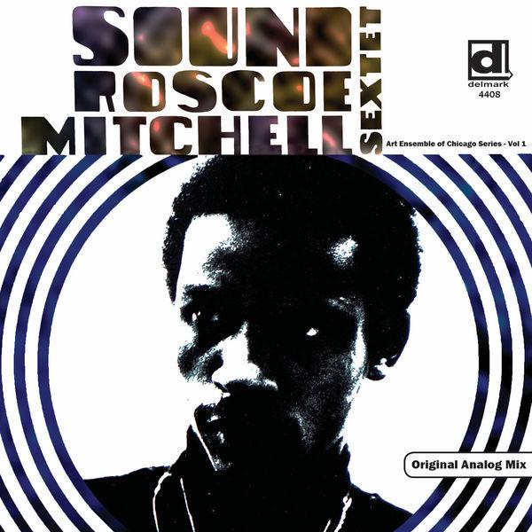 Roscoe Mitchell - Roscoe Mitchell Sextet - Sound
