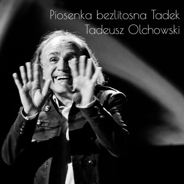 Tadeusz Olchowski - Piosenka bezlitosna Tadek