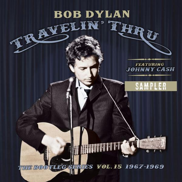 Bob Dylan - Travelin' Thru, 1967 - 1969: The Bootleg Series, Vol. 15 (Sampler)
