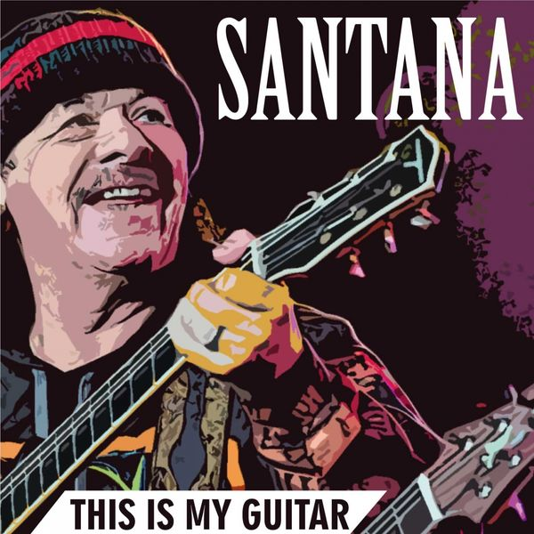 Carlos Santana - This Is My Guitar