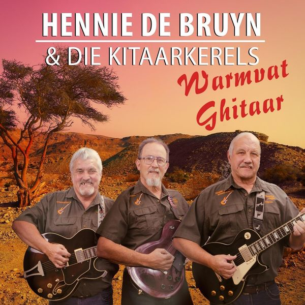 Hennie De Bruyn & Die Kitaarkêrels - Warmvat Ghitaar