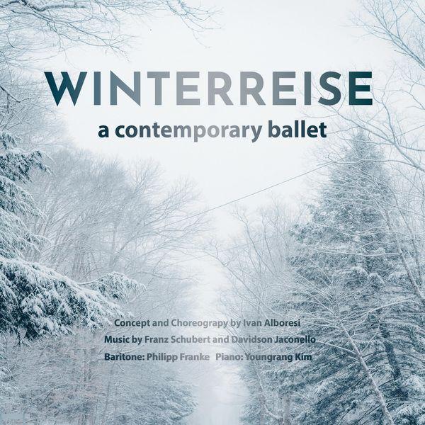 Davidson Jaconello - Winterreise - A Contemporary Ballet