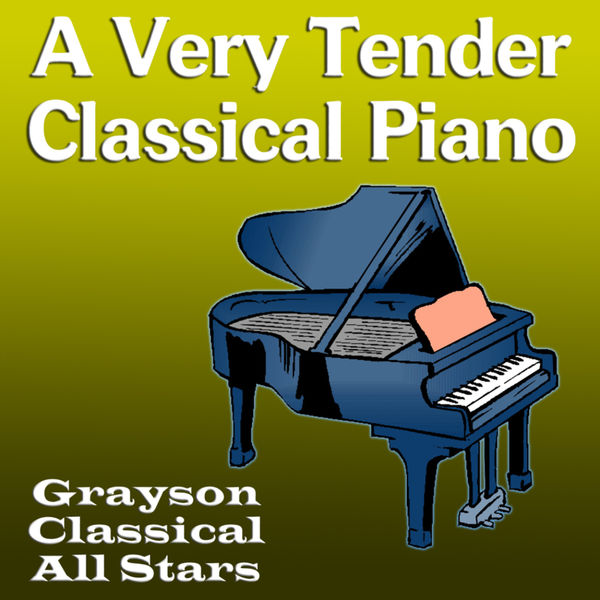 Grayson Classical All Stars - A Very Tender Classical Piano
