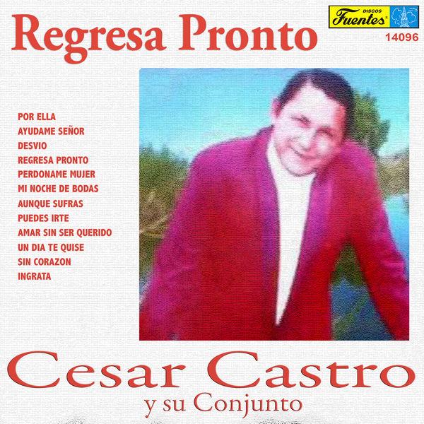 César Castro y Su Conjunto - Regresa Pronto