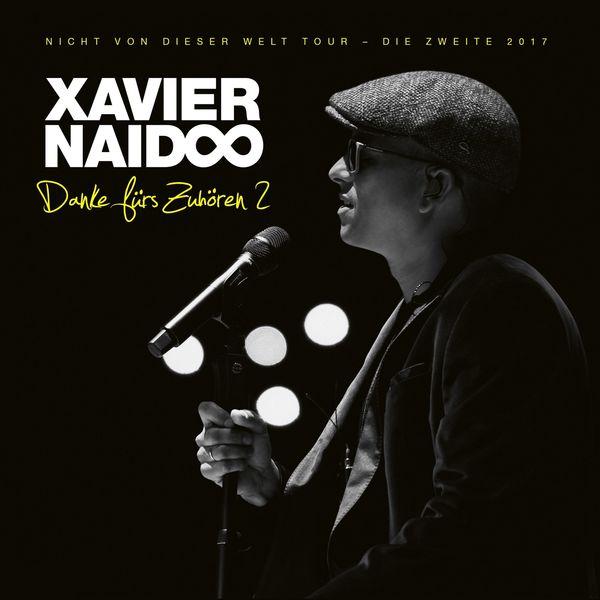 Xavier Naidoo - Danke fürs Zuhören 2 - Nicht von dieser Welt Tour - Die Zweite 2017 (Live)