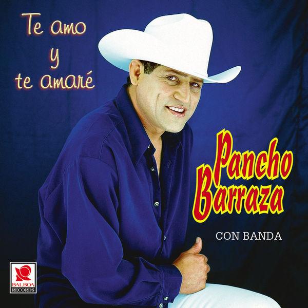 Pancho Barraza - Te Amo Y Te Amaré