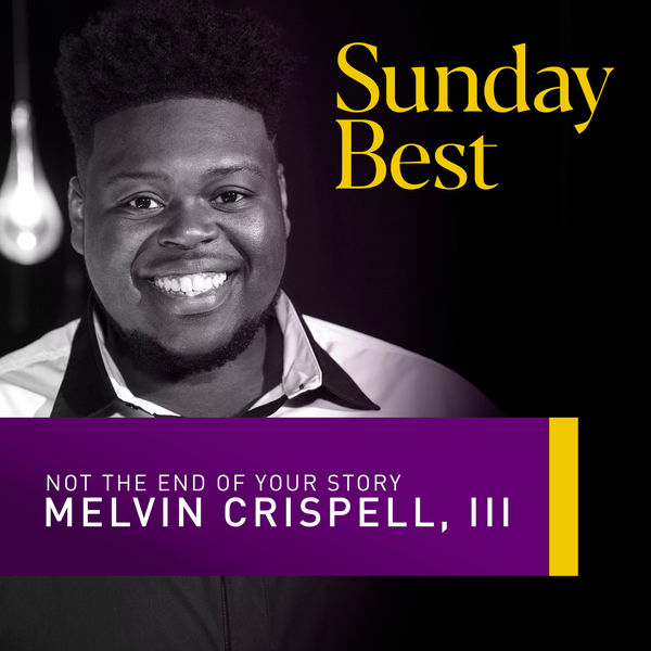 Melvin Crispell, III - Not the End of Your Story (Sunday Best Performance)