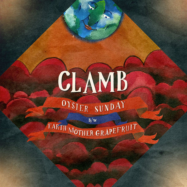 Clamb - Oyster Sunday // Earth Mother Grapefruit