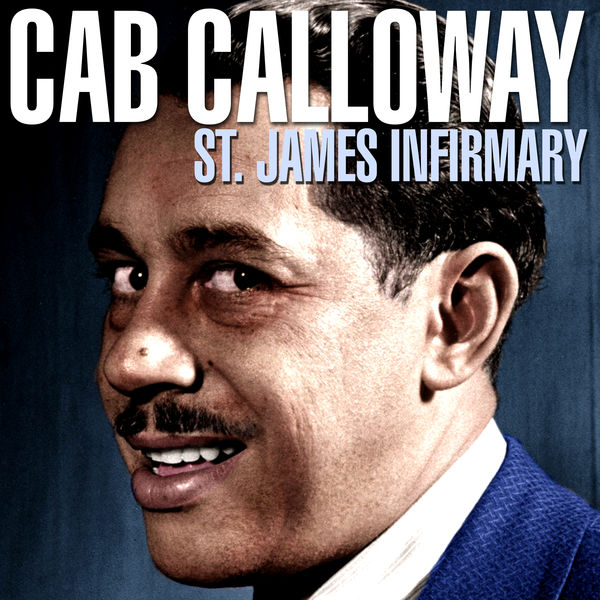 Cab Calloway - St. James Infirmary