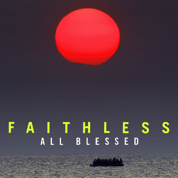 Faithless - All Blessed (Deluxe - Explicit)