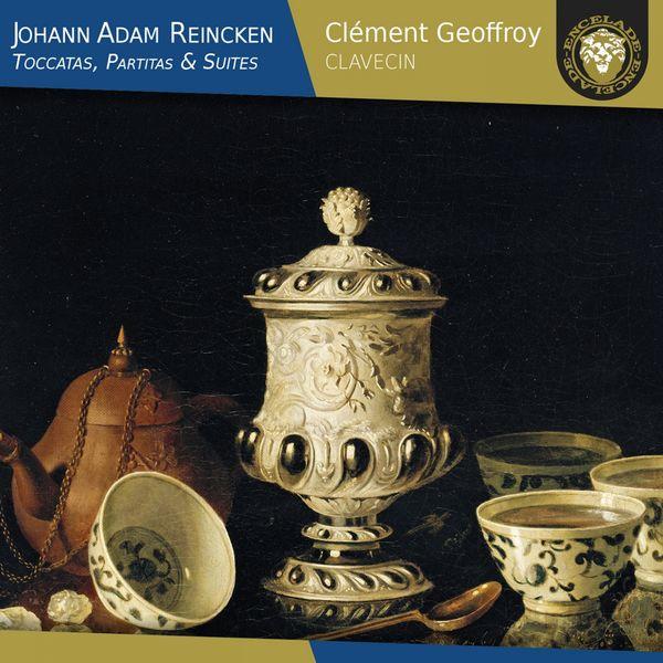 Clément Geoffroy - Johann Adam Reincken: Toccatas, Partitas & Suites