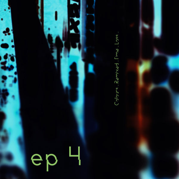 Maps - EP4. Colours. Remixed. Time. Loss.