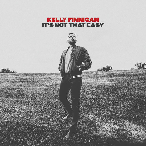 Kelly Finnigan - It's Not That Easy
