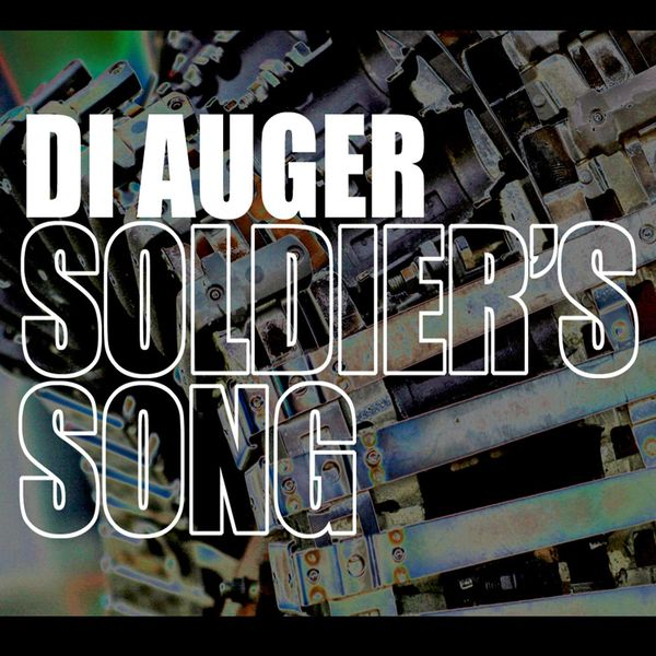 DI AUGER - Soldier's Song