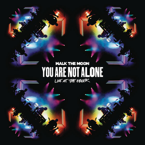Walk The Moon - You Are Not Alone (Live At The Greek)