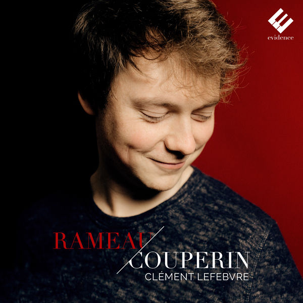 Clément Lefebvre - Couperin & Rameau : Pièces pour clavier
