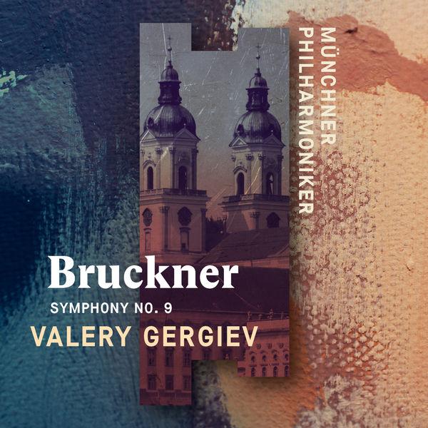 Münchner Philharmoniker - Bruckner: Symphony No. 9 (Live)