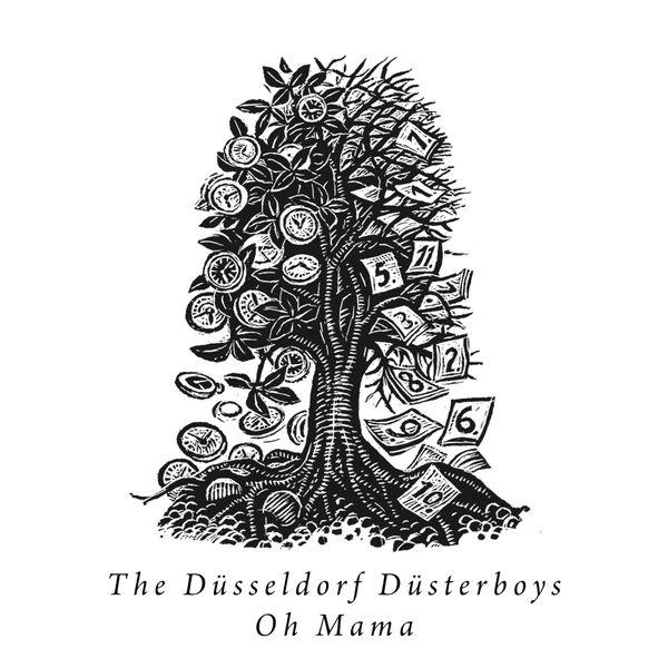 The Düsseldorf Düsterboys - Oh, Mama