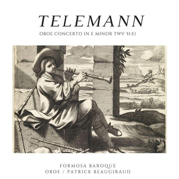 Formosa Baroque - G.P. Telemann: Oboe Concerto in E Minor, TWV 51:e1: I. Andante - II. Allegro - III. Largo - IV. Allegro (Live)