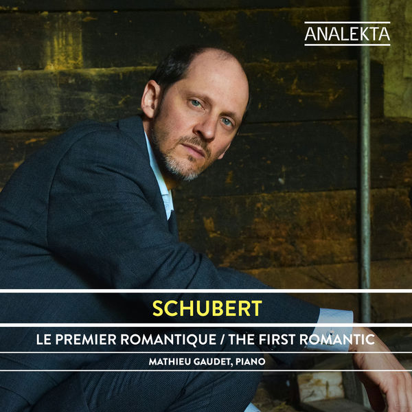Mathieu Gaudet - Schubert: The Complete Sonatas and Major Piano Works, Volume 1 - The First Romantic
