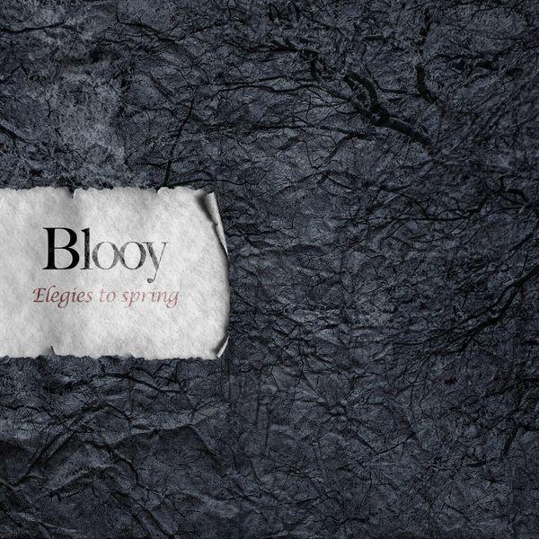 Blooy - Elegies to Spring