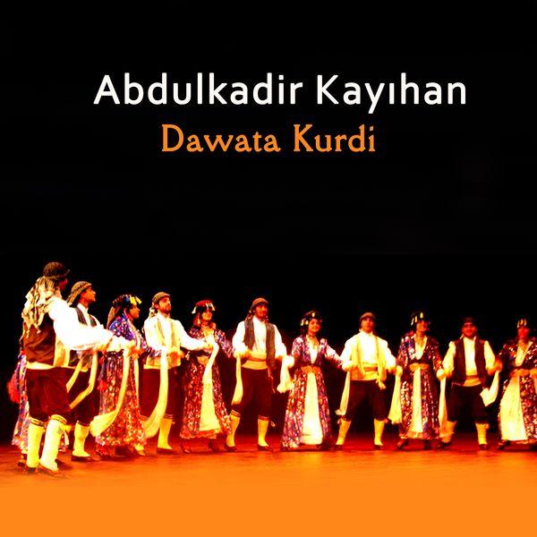 Abdülkadir Kayıhan - Dawata Kurdi