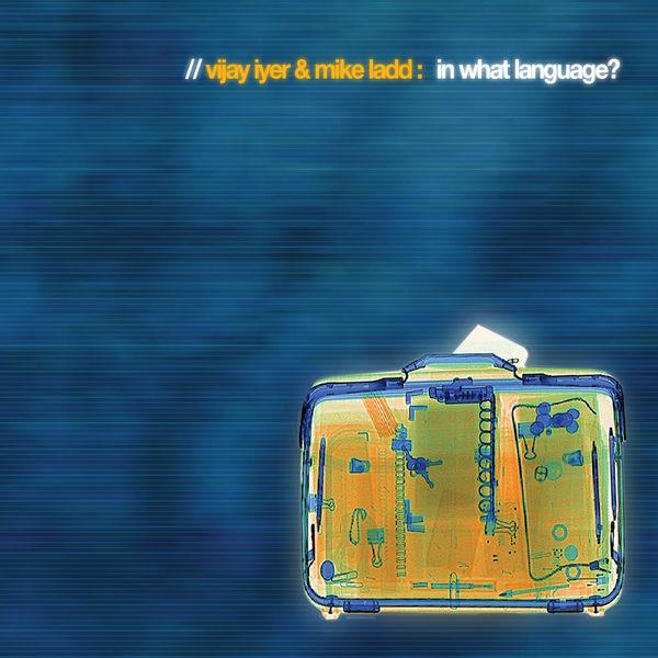 Vijay Iyer - In What Language?
