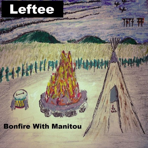 Leftee - Bonfire with Manitou