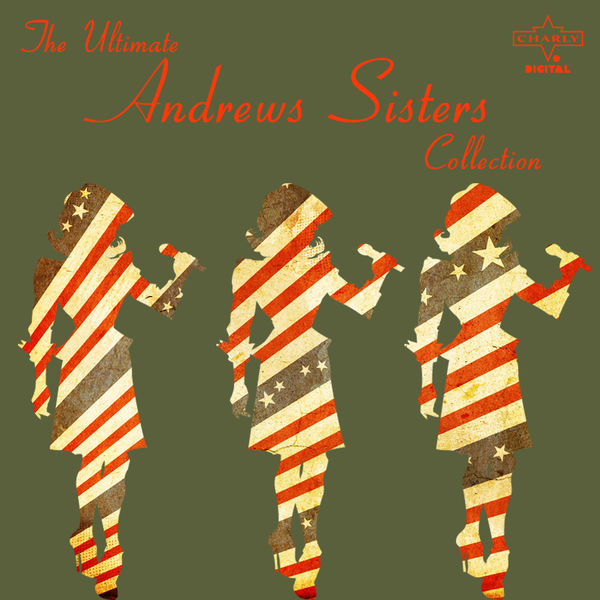 The Andrews Sisters - The Ultimate Andrews Sisters Collection