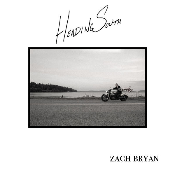 Zach Bryan - Heading South