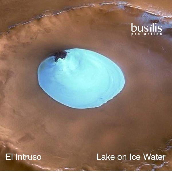 El Intruso - Lake of Ice Water
