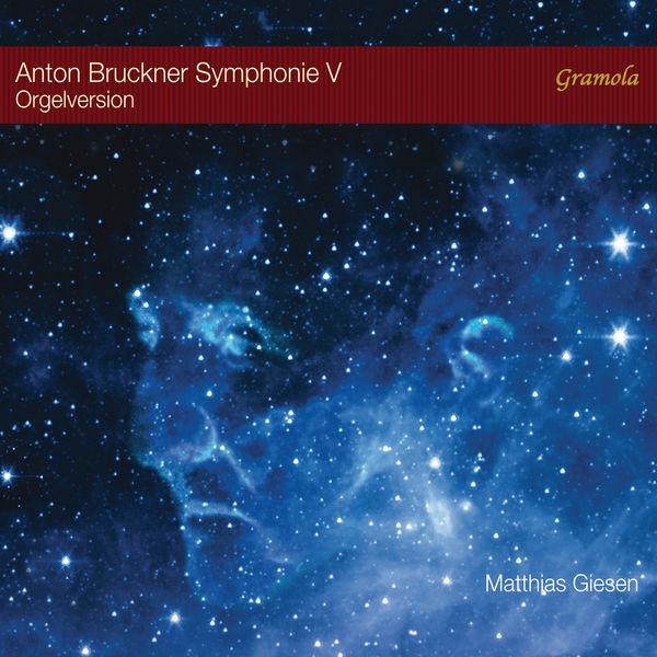 Matthias Giesen - Symphony No. 5 in B-Flat Major, WAB 105 (Transcr. M. Giesen for Organ)