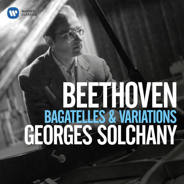 Georges Solchany - Beethoven: Bagatelles, Op. 33, Variations, Op. 34 & 76
